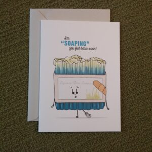 I'm soapin' you get well soon! (Get Well card)
